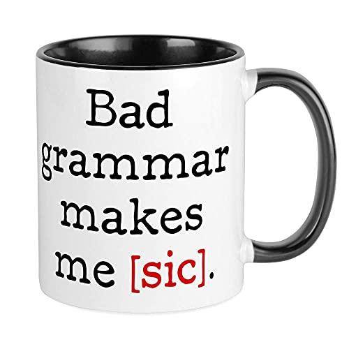 XCNGG Schlechte Grammatik macht mich [Sic] Tassen Einzigartige Kaffeetasse, Kaffeetasse
