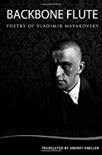 Backbone Flute: Selected Poetry Of Vladimir Mayakovsky (English and Russian Edition)