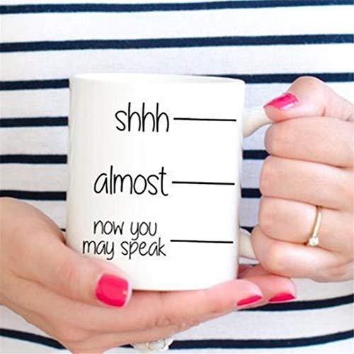 Now You May Speak Kaffeetasse, Shhh Almost Now You May Speak Tasse, lustige Kaffeetasse, Shh Kaffeetasse, lustige Tasse mit Füllstrich