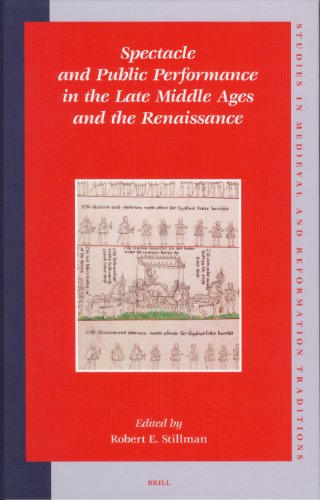 Spectacle and Public Performance in the Late Middle Ages and the Renaissance (Studies in Medieval & Reformation Thought, Band 113)