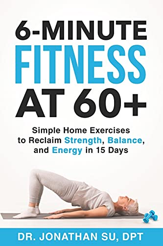 6-Minute Fitness at 60+: Simple Home Exercises to...
