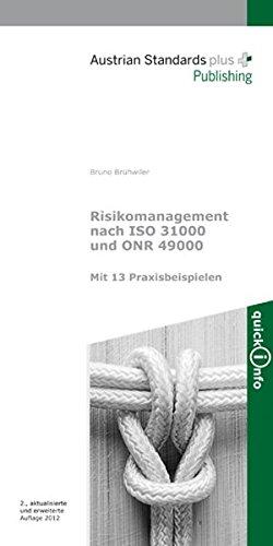 Risikomanagement nach ISO 31000 und ONR 49000: Mit 13 Praxisbeispielen (QuickInfo)