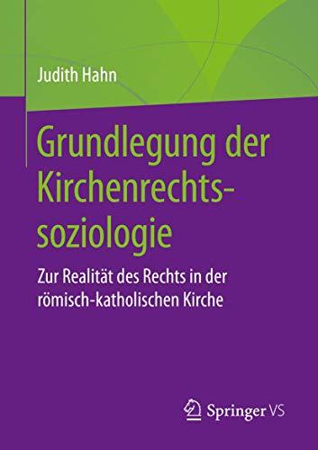 Grundlegung der Kirchenrechtssoziologie: Zur Realität des Rechts in der römisch-katholischen Kirche