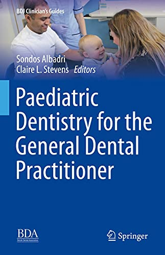 Paediatric Dentistry for the General Dental Practitioner (BDJ Clinician's Guides) (English Edition)