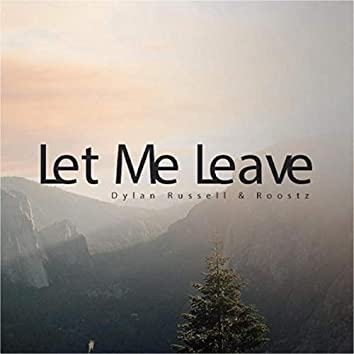 Let Me Leave