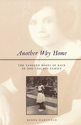 Another Way Home: The Tangled Roots of Race in One Chicago Family