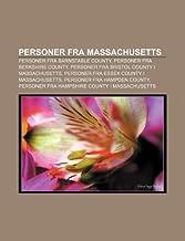 Personer fra Massachusetts: Personer fra Barnstable County, Personer fra Berkshire County, Personer fra Bristol County i M...