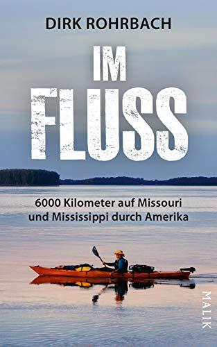 Im Fluss: 6000 Kilometer auf Missouri und Mississippi durch Amerika