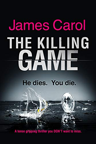 The Killing Game: A tense, gripping psychological thriller you DON'T want to miss (English Edition)