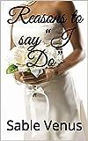 """Reasons to say """"I Do"""""""