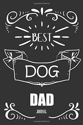 Best Dog Dad: Cool Lined journal notebook note pads , for dog owner perfect gift in Valentine , Saint Patrick and Birthday| Great for Lover , Friend and Family