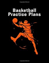 Basketball Practice Plans: Youth Coach Planning And Schedule Organizer Notebook
