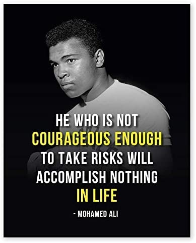 He Who Is Not Courageous Enough To Take Risks Will Accomplish Nothing In Life Muhammad Ali Quotes product image