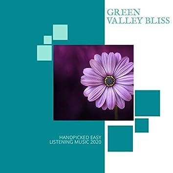 Green Valley Bliss - Handpicked Easy Listening Music 2020