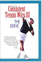 Consistent Tennis Wins III: The Serve [DVD]