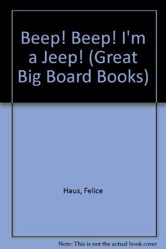BEEP-BEEP I'M A JEEP (Great Big Board Books)