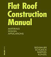 Flat Roof Construction Manual: Materials, Design, Applications (DETAIL Construction Manuals)