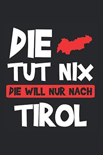 Die Tut Nix Die Will Nur Nach Tirol: Tirol & Tirolerin Notizbuch 6'x9' Liniert Geschenk für Bua & Dialekt