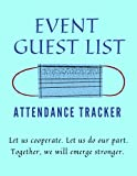 EVENT GUEST LIST - ATTENDANCE TRACKER: Organized Way of Tracking Attendees For Each Gathering. Let Us Cooperate. Let Us Do Our Part. Together, We Will ... 8.5' x 11'. Contains 120 Quality White Pages.