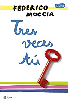 Tres veces tú (Spanish Edition) by [Federico Moccia, Maribel Campmany Tarrés]