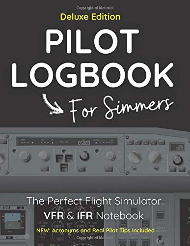 PILOT LOGBOOK FOR FLIGHT SIMMERS | Deluxe Edition: The Perfect &...