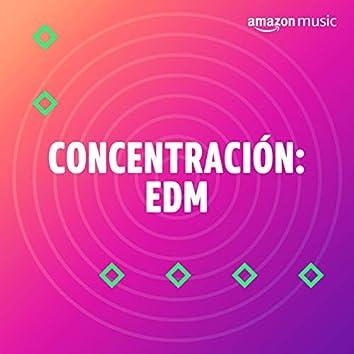 Concentración: EDM