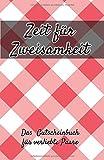 Zeit für Zweisamkeit - Das Gutscheinbuch für verliebte Paare: 11 Gutscheine für mehr Zeit zu...