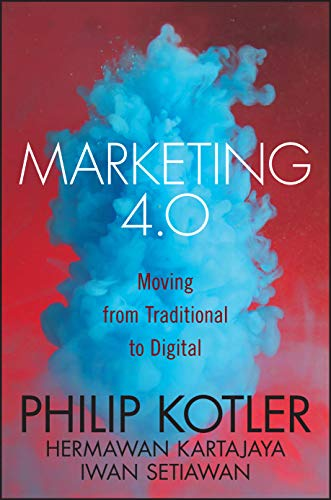 Compare Textbook Prices for Marketing 4.0: Moving from Traditional to Digital 1 Edition ISBN 9781119341208 by Kotler, Philip,Kartajaya, Hermawan,Setiawan, Iwan