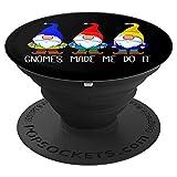 Gnomes Made Me Do It, Gartenzwerg Liebhaber Geschenk - PopSockets Ausziehbarer Sockel und Griff für Smartphones und Tablets