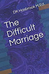 Click to buy The Difficult Marriage Paperback – February 18, 2018 from Amazon!
