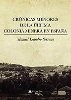 Crónicas menores de la última colonia minera en España
