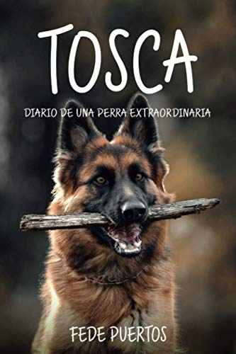 TOSCA, Diario de una perra extraordinaria.