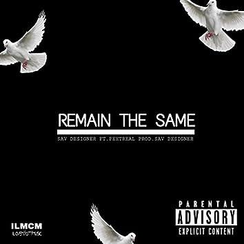 Remain the Same (feat. Sav Designer)