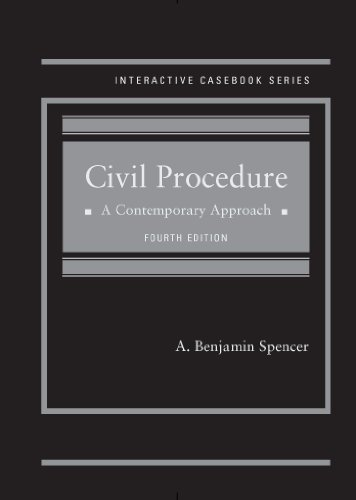 Civil Procedure: A Contemporary Approach, 4th (Interactive Casebook Series)