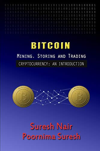 BITCOIN: MINING, STORING AND TRADING (BlockChain, Band 1)