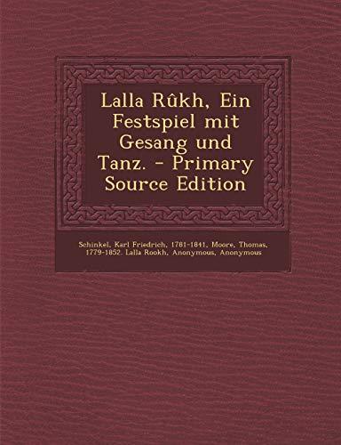 Lalla Rukh, Ein Festspiel Mit Gesang Und Tanz.