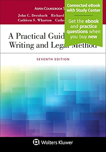 Compare Textbook Prices for A Practical Guide to Legal Writing and Legal Method [Connected eBook with Study Center] Aspen Coursebook 7 Edition ISBN 9781543825237 by John C. Dernbach,Richard V. Singleton,Cathleen S. Wharton,Catherine J. Wasson