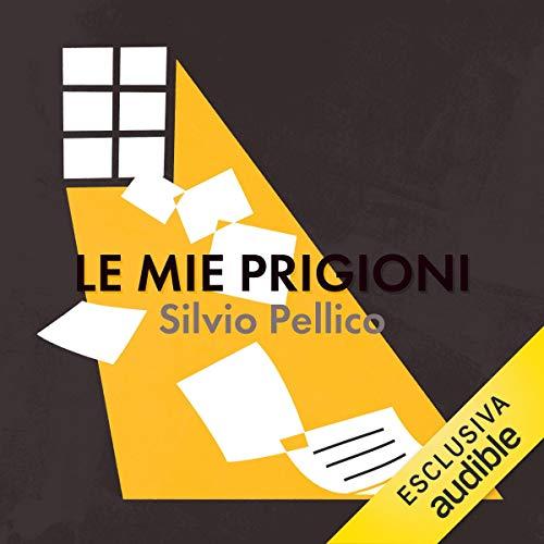 Le mie prigioni audiobook cover art