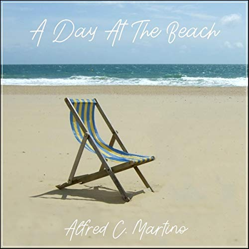 A Day at the Beach Audiobook By Alfred C. Martino cover art
