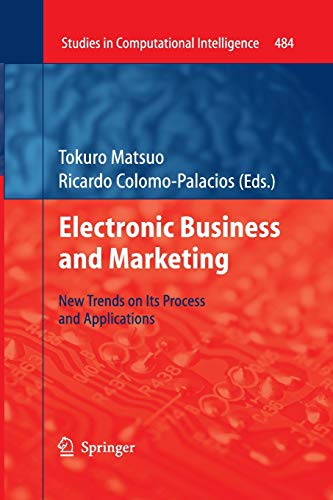 Electronic Business and Marketing: New Trends on its Process and Applications (Studies in Computational Intelligence, Band 484)