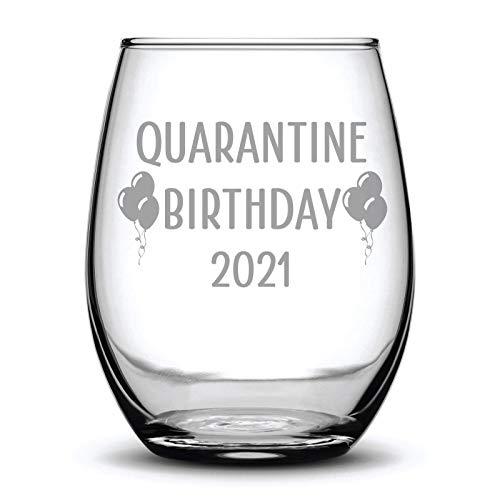 Quarantine Birthday 2021 Fun Funny Gift Laser Etched Wine Glass - 15 oz