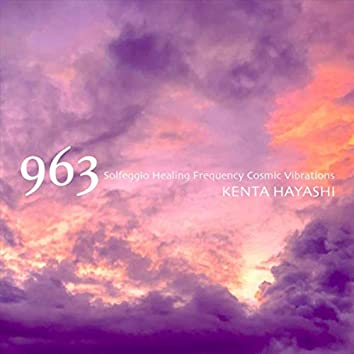 963 Solfeggio Healing Frequency Cosmic Vibrations