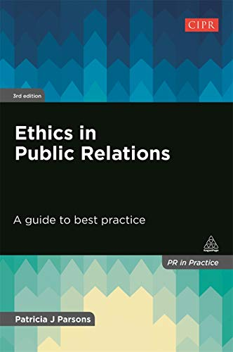 Compare Textbook Prices for Ethics in Public Relations: A Guide to Best Practice PR In Practice Third Edition ISBN 9780749477264 by Parsons, Patricia J.