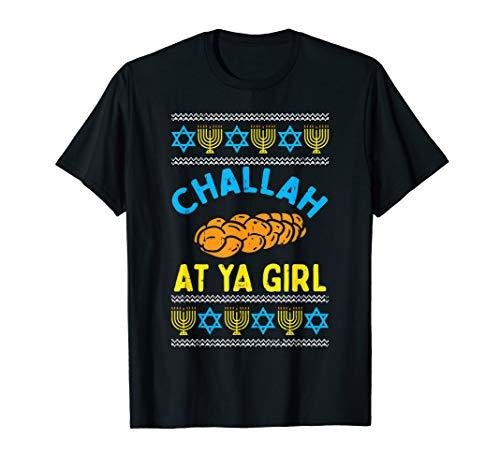 Challah At Ya Girl Ugly Hanukkah Sweater Chanukah Women Gift T-Shirt