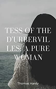 Tess of the d'Urbervilles A Pure Woman by [ Thomas Hardy]