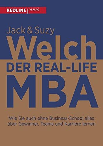 Der Real-Life MBA: Wie Sie auch ohne Business-School alles über Gewinner, Teams und Karriere lernen