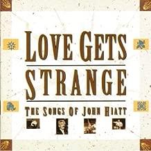 Love Gets Strange: Songs of John Hiatt