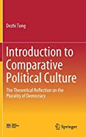 Introduction to Comparative Political Culture: The Theoretical Reflection on the Plurality of Democracy