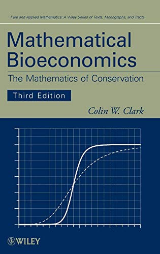 Mathematical Bioeconomics: The Mathematics of Conservation