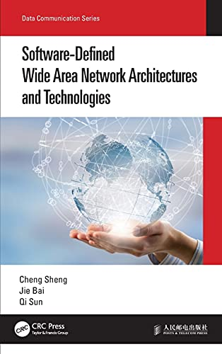 Compare Textbook Prices for Software-Defined Wide Area Network Architectures and Technologies Data Communication Series 1 Edition ISBN 9780367695774 by Sheng, Cheng,Bai, Jie,Sun, Qi